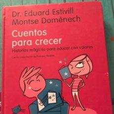 Libros: CUENTOS PARA CRECER EDUARD ESTIVILL, MONTSERRAT DOMENECH. Lote 181624718