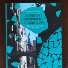 Libros: LLEGENDES HISTORIQUES DE BARCELONA. DE JOAN DE DEU PRATS. 44 HISTORIAS ROMANAS Y MUSULMANAS DE BCN. Lote 182301208