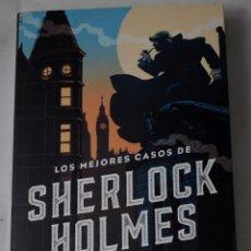 Libros: LOS MEJORES CASOS DE SHERLOCK HOLMES. ARTHUR CONAN DOYLE.. Lote 184928270