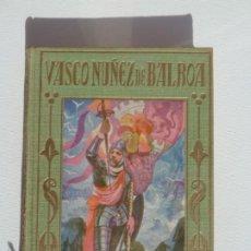 Libros: VASCO NUÑEZ DE BALBOA. ARALUCE. 29 OCTUBRE 1929 1ª EDICION. Lote 186220178