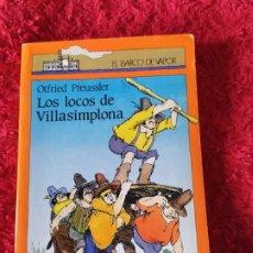 Libros: EL BARCO DE VAPOR. LOS LOCOS DE VILLASIMPLONA. OTFRIED PREUSSLER.. Lote 188757453