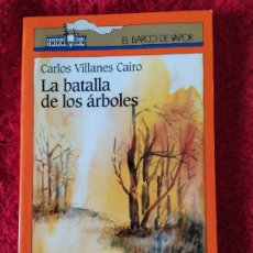 Libros: EL BARCO DE VAPOR. LA BATALLA DE LOS ÁRBOLES. CARLOS VILLENA CAIRO.. Lote 188757502