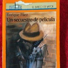 Libros: EL BARCO DE VAPOR. UN SECUESTRO DE PELICULA. ENRIQUE PÁEZ.. Lote 188757556