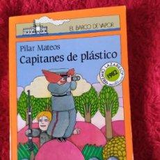 Libros: EL BARCO DE VAPOR. CAPITANES DE PLÁSTICO. PILAR MATEOS.. Lote 188757578