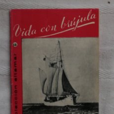 Libros: VIDA CON BRUJULA CESAR AGUILERA COLECCION ALTAMAR Nº13 16 PP. MADRID 1957. Lote 194064227