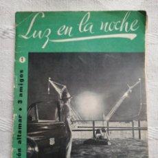 Libros: LUZ EN LA NOCHE. CESAR AGUILERA COLECCION ALTAMAR 3 AMIGOS Nº 1 16 PP. MADRID 1957 SECCION JUVENIL. Lote 194061875