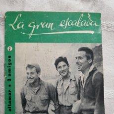 Libros: LA GRAN ESCALADA CESAR AGUILERA COLECCION ALTAMAR 3 AMIGOS Nº 7 16 PP. MADRID 1957. Lote 194062251