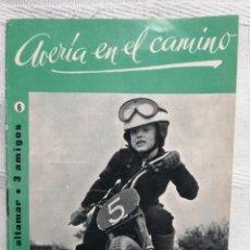 Libros: AVERIA EN EL CAMINO CESAR AGUILERA COLECCION ALTAMAR 3 AMIGOS Nº 6 16 PP. MADRID 1957. Lote 194062355