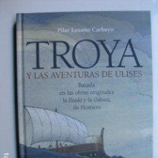 Livres: LIBRO TROYA Y LAS AVENTURAS DE ULISES - ED. BRUÑO - PILAR LOZANO CARBAYO JORDI VILA - NUEVO. Lote 199757523
