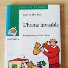 Libros: L'HOME INVISIBLE. JOAN DE DEÚ PRATS. NUEVO CATALÁN. Lote 203411246