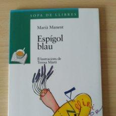 Livres: ESPÍGOL BLAU. MARIÀ MANENT. NUEVO CATALÁN. Lote 203412667