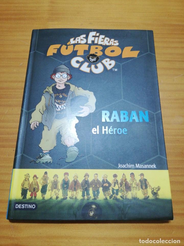 LIBRO JUVENIL LAS FIERAS FÚTBOL CLUB RABAN EL HÉROE ED. DESTINO (Libros Nuevos - Literatura Infantil y Juvenil - Cuentos juveniles)