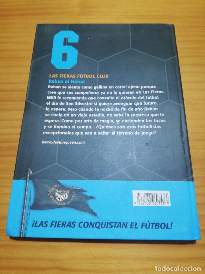 Libros: Libro juvenil las fieras fútbol club raban el héroe Ed. Destino - Foto 2 - 207436468