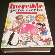 Libros: INCREÍBLE PERO CIERTO , 1000 HECHOS INSÓLITOS. Lote 210153243