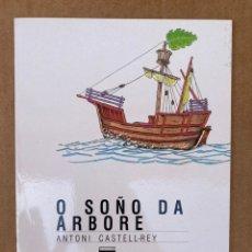 Libros: O SOÑO DA ÁRBORE (GALEGO) - ANTONI CASTELL-REY - GOTELO BLANCO. Lote 211642199