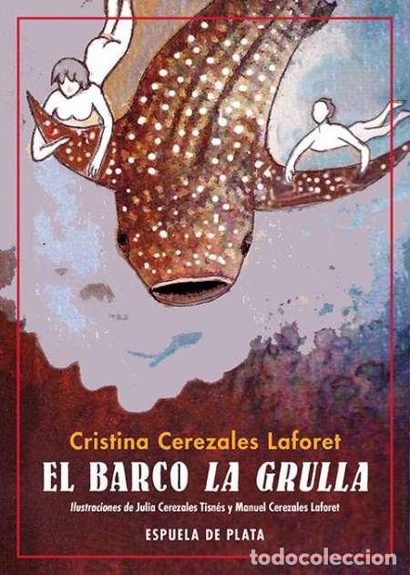 EL BARCO LA GRULLA. CRISTINA CEREZALES LAFORET (Libros Nuevos - Literatura Infantil y Juvenil - Cuentos juveniles)