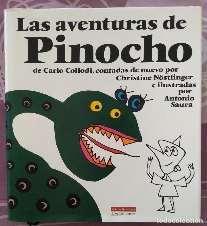 LAS AVENTURAS DE PINOCHO - COLLODI - CHRISTINE NÖSTLINGER Y ANTONIO SAURA - GALAXIA GUTEMBERG, 1994 (Libros Nuevos - Literatura Infantil y Juvenil - Cuentos juveniles)