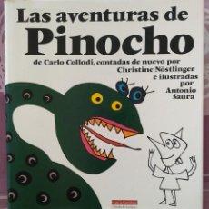 Libros: LAS AVENTURAS DE PINOCHO - COLLODI - CHRISTINE NÖSTLINGER Y ANTONIO SAURA - GALAXIA GUTEMBERG, 1994. Lote 217199060