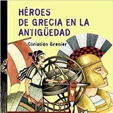 Libros: CHRISTIAN GRENIER HÉROES DE GRECIA EN LA ANTIGÜEDAD. Lote 217787086