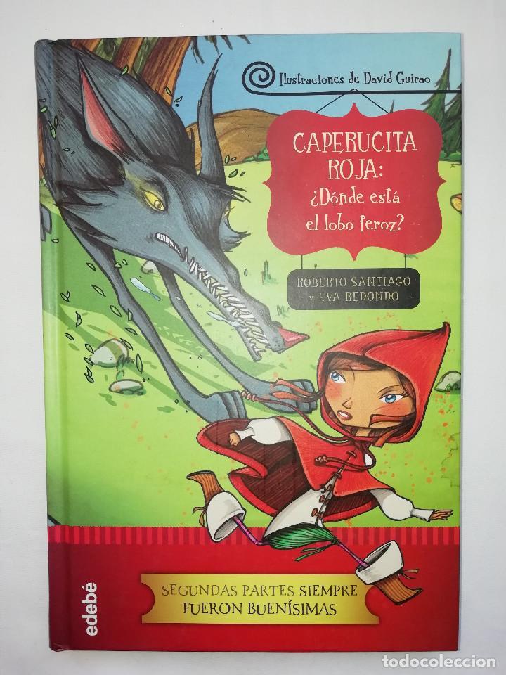 CAPERUCITA ROJA ¿DONDE ESTA EL LOBO FEROZ? ROBERTO SANTIAGO EVA REDONDO - DAVID GUIRAO - EDEBE (Libros Nuevos - Literatura Infantil y Juvenil - Cuentos juveniles)