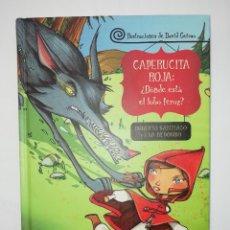 Libros: CAPERUCITA ROJA ¿DONDE ESTA EL LOBO FEROZ? ROBERTO SANTIAGO EVA REDONDO - DAVID GUIRAO - EDEBE. Lote 219913970