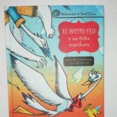 Libros: EL PATITO FEO Y SUS FIELES SEGUIDORES ROBERTO SANTIAGO EVA REDONDO - DAVID GUIRAO - EDEBE. Lote 219914006