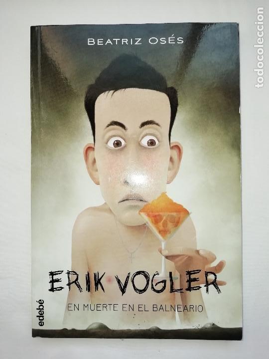 ERIK VOGLER 2 EN MUERTE EN EL BALNEARIO - NUEVO (Libros Nuevos - Literatura Infantil y Juvenil - Cuentos juveniles)