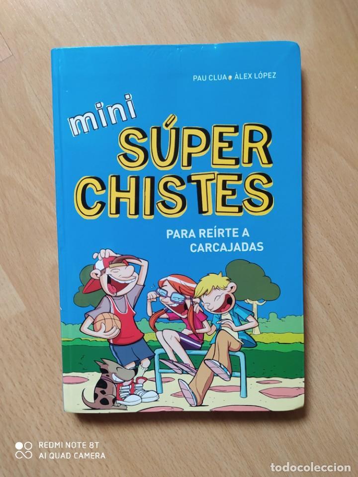 MINI SUPER CHISTES - PAU CLUA /ALEX LOPEZ - TAPA BLANDA (Libros Nuevos - Literatura Infantil y Juvenil - Cuentos juveniles)