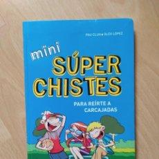 Libros: MINI SUPER CHISTES - PAU CLUA /ALEX LOPEZ - TAPA BLANDA. Lote 221642883