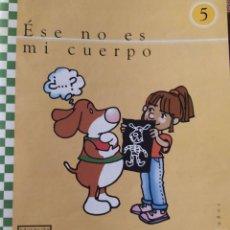 Libros: UNIDAD 5 ESE NO ES MI CUERPO 5 AÑOS. Lote 223193345