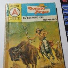 Libros: ASTRI OESTE Nº 66 EL SECRETO DEL HECHICERO DONALD MEYER 1986. Lote 224725132