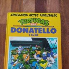 Libros: TORTUGAS NINJA - DONATELLO Y EL BO .. COLECCION ARTES MARCIALES / MULTILIBRO - AÑO 1991. Lote 234513185