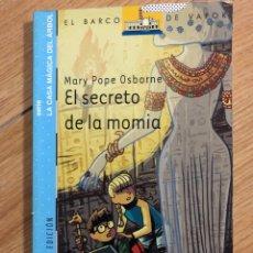 Libros: EL SECRETO DE LA MOMIA MARY POPE OSBORNE Y BARTOLOME SAGUI. Lote 241712355