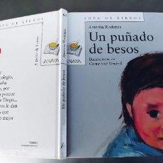 Libros: UN PUÑADO DE BESOS, ANTONIA RODENAS CARME SOLE VENDRELL, ANAYA ,AÑO 2001. Lote 241774730