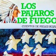 Libros: CUENTOS DE PIELES ROJAS. LOS PAJAROS DE FUEGO. Lote 249314030