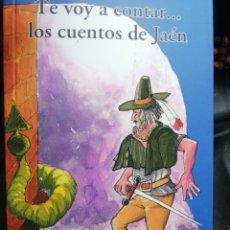 Libros: TE VOY A CONTAR... LOS CUENTOS DE JAÉN. JOSÉ GARCÍA GARCÍA. Lote 253113690