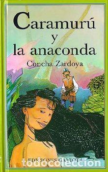 CARAMURU Y LA ANACONDA. CONCHA ZARDOYA. COLECCIÓN TRÉBOL (Libros Nuevos - Literatura Infantil y Juvenil - Cuentos juveniles)