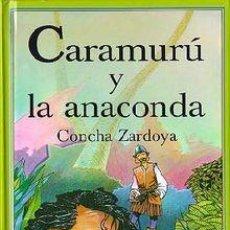 Libros: CARAMURU Y LA ANACONDA. CONCHA ZARDOYA. COLECCIÓN TRÉBOL. Lote 254396045