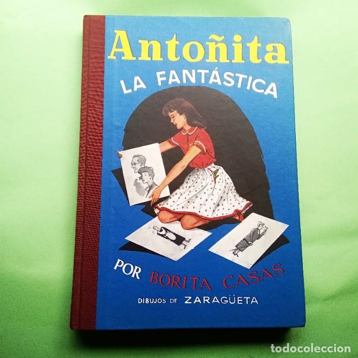 ANTOÑITA LA FANTASTICA . 2ª EDICION 2000. TAPA DURA 202 PAGINAS. EXCELENTE ESTADO (Libros Nuevos - Literatura Infantil y Juvenil - Cuentos juveniles)