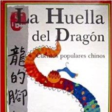 Libros: HUELLA DEL DRAGON, LA VARIOS. EDICIONES GAVIOTA. Lote 262056305