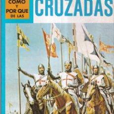 Libros: COMO Y POR QUE DE LAS CRUZADAS - Nº 65 - ED. MOLINO 1981. Lote 266495433