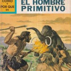Libros: COMO Y POR QUE DE EL HOMBRE PRIMITIVO - Nº 5 - ED. MOLINO 1968. Lote 266495858