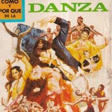 Libros: COMO Y POR QUE DE LA DANZA - Nº 62 - ED. MOLINO 1976. Lote 266498058