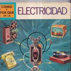 Libros: COMO Y POR QUE DE LA ELECTRICIDAD - Nº 12 - ED. MOLINO 1968. Lote 266527383