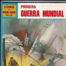 Libros: COMO Y POR QUE DE LA PRIMERA GUERRA MUNDIAL - Nº28 - ED. MOLINO 1971. Lote 266530378