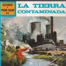 Libros: COMO Y POR QUE DE LA TIERRA CONTAMINADA - Nº56 - ED. MOLINO 1974. Lote 266530503