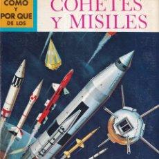 Libros: COMO Y POR QUE DE LOS COHETES Y MISILES - Nº19 - ED. MOLINO 1970. Lote 266646653
