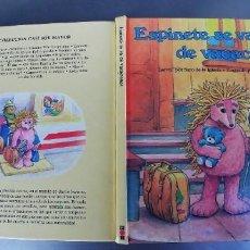 Libros: ESPINETE SE VA DE VACACIONES,BARRIO SESAMO CASI SOY MAYOR,AÑO 1987,TAPA DURA,PLAZA JOVEN. Lote 267266174