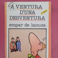 Libros: A AVENTURA D'UNA DESVENTURA AMPAR DE LANUSA. Lote 278762393
