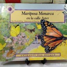 Libros: MARIPOSA MONARCA EN LA CALLE ASTER. POR ELIZABETH RING. ILUSTRACIONES DE KATIE LEE. ISBN 8497642317. Lote 285460618